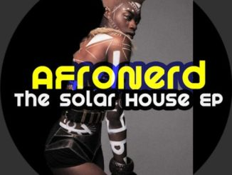 DOWNLOAD AfroNerd – The Solar House EP MP3 song Download