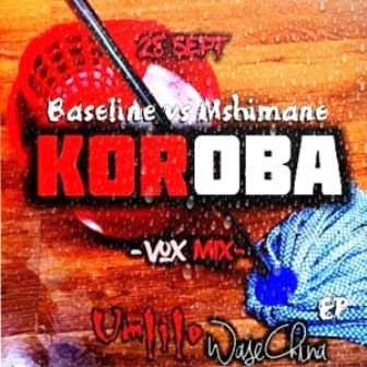 DOWNLOAD Baseline vs Mshimane Koroba Mp3 song download