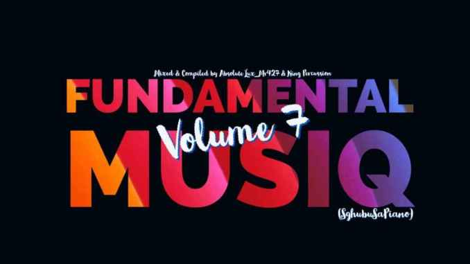 DOWNLOAD Absolute Lux_Mr427 & King Percussion – Fundamental MusiQ Vol.7 (SghubuSaPiano) MP3 SONG