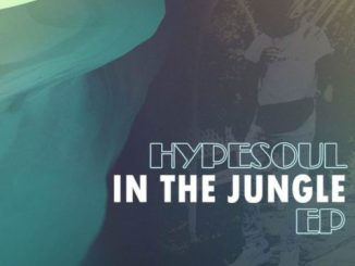 DOWNLOAD Hypesoul In The Jungle EP Zip