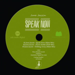 DOWNLOAD June Jazzin Speak Now (Main Mix) Mp3 song download