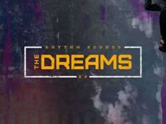 DOWNLOAD Rhythm Sounds The Dreams EP Zip