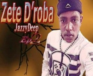Zete D'roba – Konka (Jazzy Deep) Ft. Teen Deep x Teka Boy & Mr Ta Dai, DOWNLOAD Zete D'roba Konka (Jazzy Deep) Ft. Teen Deep x Teka Boy & Mr Ta Dai  Mp3