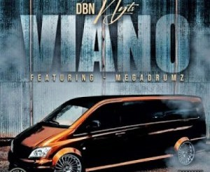 Dbn Nyts – Viano ft. MegaDrumz mp3 music download