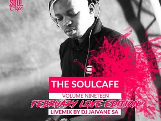 DOWNLOAD: Dj Jaivane – TheSoulCafe Vol 19 (February Love Edition) 2hour Live Mix