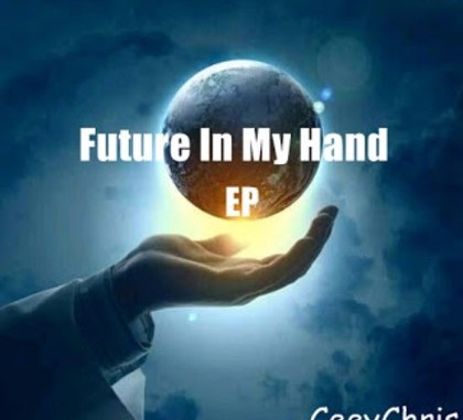 EP: CeeyChris – Future In My Hand