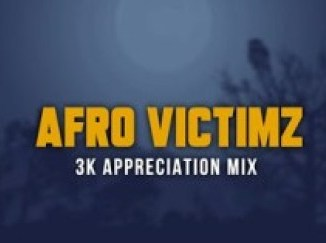 Afro Victimz – 3K Appreciation Mix