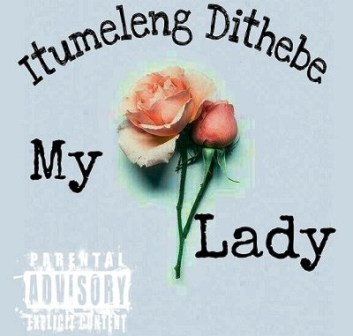 Itumeleng Dithebe – My Lady