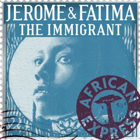Jerome & Fatima – The Immigrant
