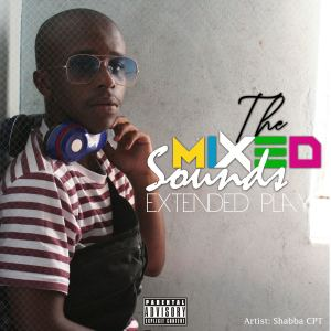 SHABBA CPT – THE MIXED SOUNDS EP