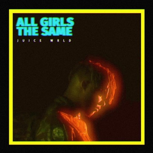 Juice WRLD – All Girls Are The Same