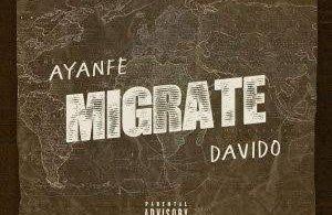 Download MP3: Ayanfe ft. Davido – Migrate