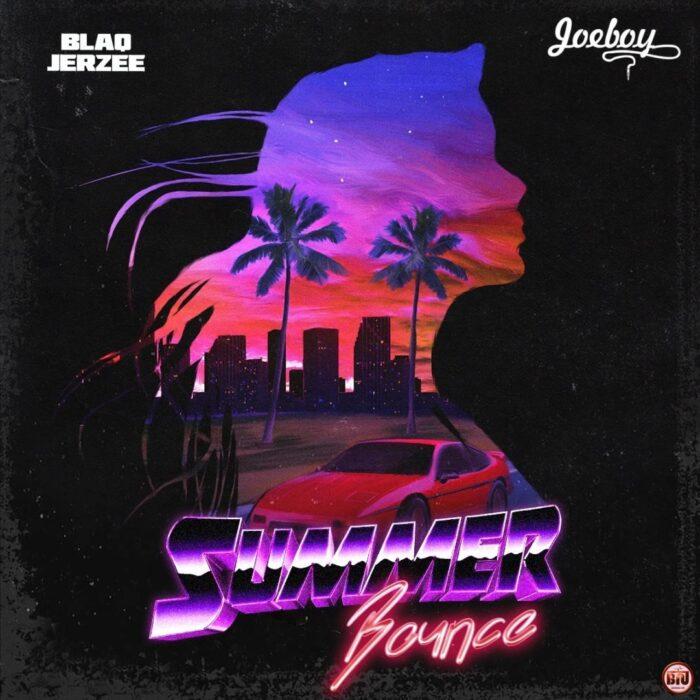 Download MP3: Blaq Jerzee ft. Joeboy – Summer Bounce