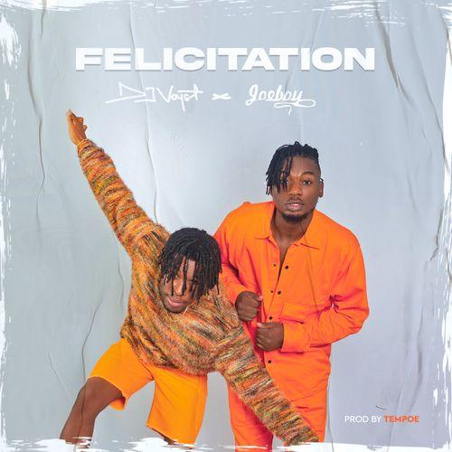 Download MP3: DJ Voyst ft. Joeboy – Felicitation
