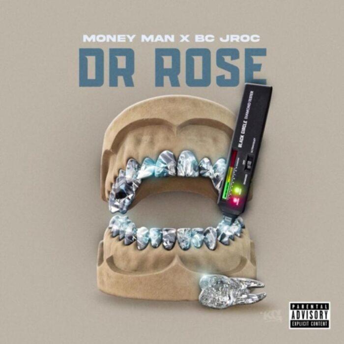 Download MP3: Money Man Ft. BC Jroc – Dr Rose