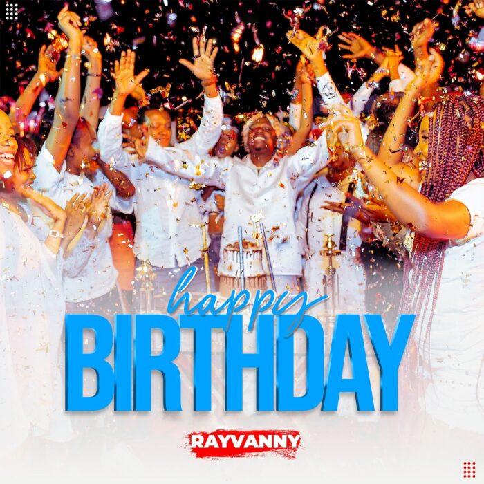 Download MP3: Rayvanny – Happy Birthday