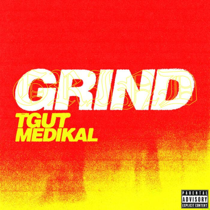 TGUT ft. Medikal – GRIND Mp3 Download