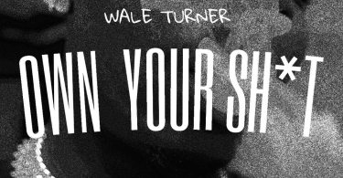 Download MP3: Wale Turner – Own Your Shxt