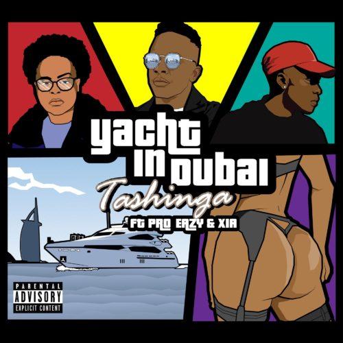 Download MP3: Tashinga ft. Pro Eazy & Xia – Yacht In Dubai