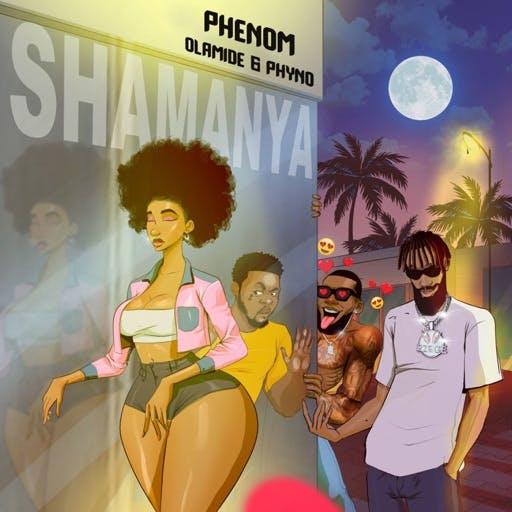 Download MP3: Phenom – Shamanya ft. Olamide & Phyno
