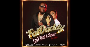 Fat Daddy – Can't Keep A Secret ft. Tucka