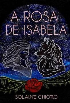 Capa do livro A Rosa de Isabela, de Solaine Chioro