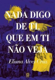 Capa do livro Nada digo de ti que em ti não veja, de Eliana Alves Cruz