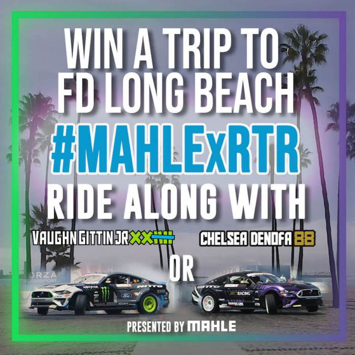 Win A Trip To FD Long Beach #MAHLExRTR Ride Along With VaughGittinJR or ChelseaDENOFA Presented by MAHLE