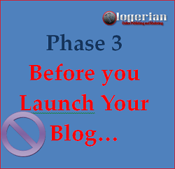 Phase 3 - Before your launch your blog