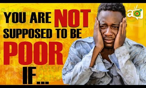 3 Core Reasons Why People Are Poor When They Are Not Supposed To Be