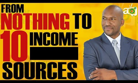 How I Created 10 Streams of Income Starting with Nothing