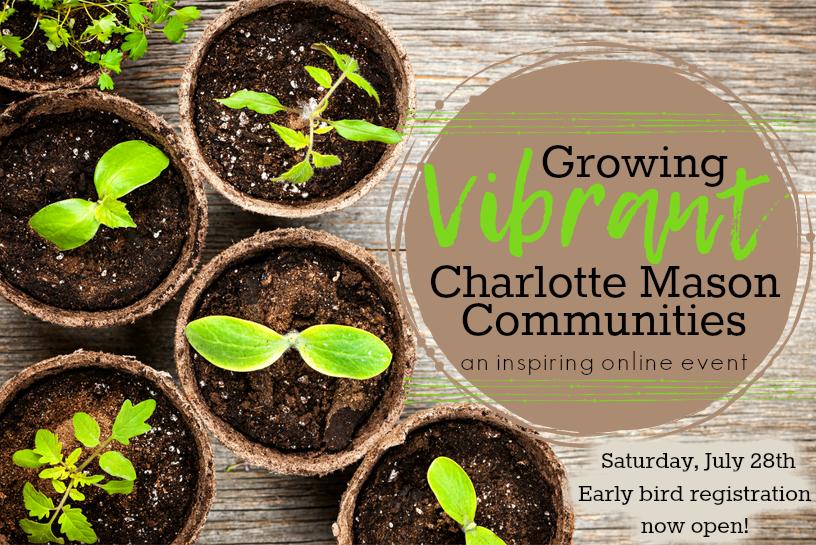 Growing Vibrant Charlotte Mason Communities -- Online Event July 28, 2018