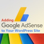 Best and Easy Method for Adding Google AdSense to Your WordPress Site