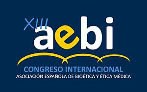 XIII CONGRESO INTERNACIONAL DE LA ASOCIACIÓN ESPAÑOLA DE BIOÉTICA Y ÉTICA MÉDICA (AEBI)