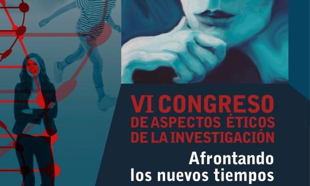 VI CONGRESO DE ASPECTOS ÉTICOS DE LA INVESTIGACIÓN