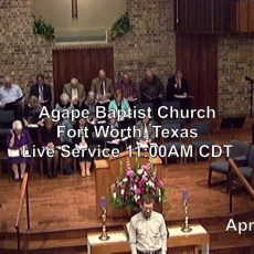 Agape Baptist Church – Sunday April 15