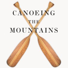 Canoeing the Mountains: Part 5