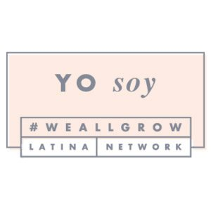 #WeAllGrow Latina Network