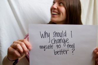 Grace- Why should I change myself to feel better?