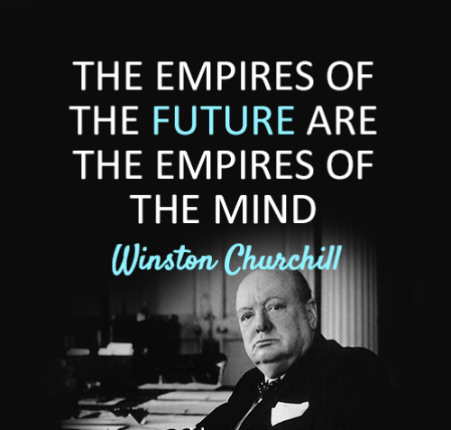 TAOLife-The-empires-of-the-future-are-the-empires-of-the-mind.-Winston-Churchill