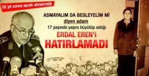 Bir ilahi adalet hikayesi: Erdal Eren --Devrimcilerin FITRATINDA idam mı var !