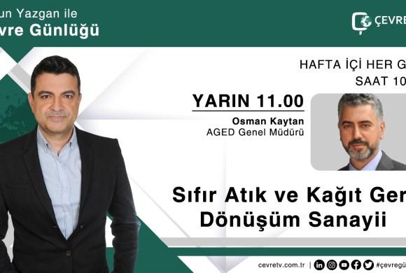 Osman Kaytan ÇevreTV'de canlı yayın konuğu oldu