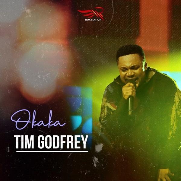 DOWNLOAD : Tim Godfrey – Okaka