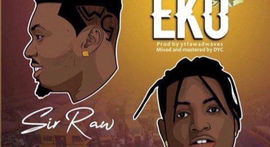 DOWNLOAD : Sir Raw ft. Idowest – Sanwo Eko