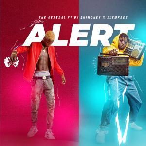 DOWNLOAD : The General – Alert Ft DJ Enimoney & Slymkrez