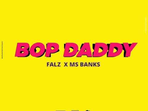 DOWNLOAD : Falz ft Ms Banks – Bop Daddy
