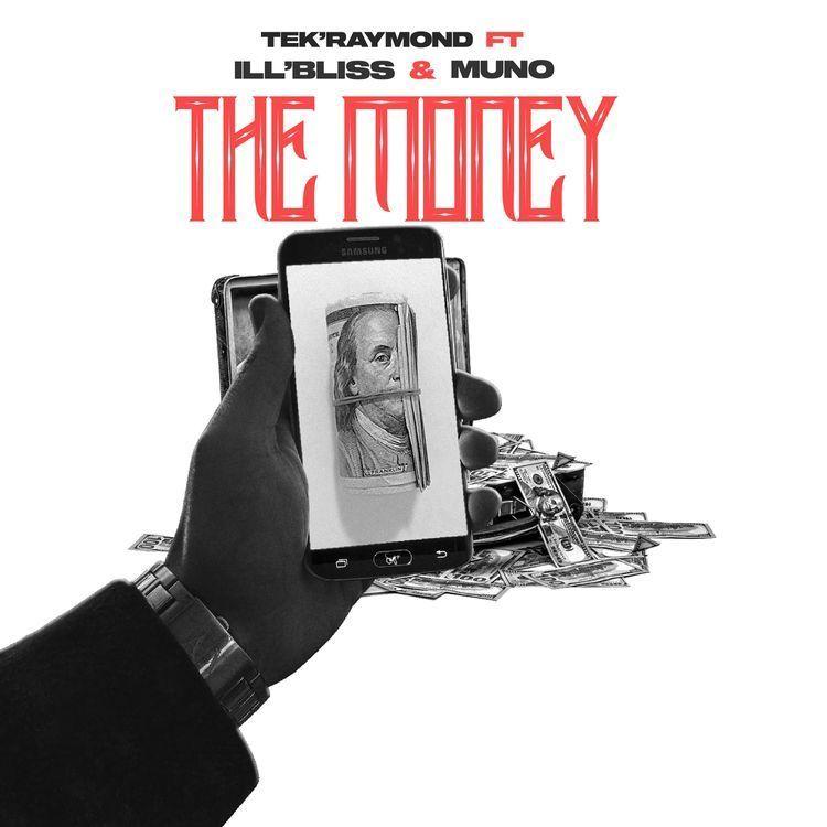 TEK RAYMOND Ft. Illbliss & Muno – The Money