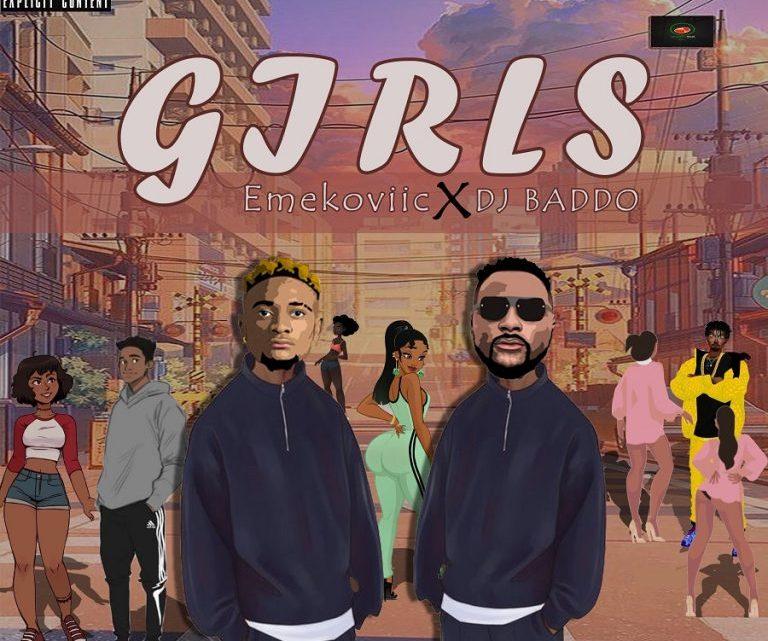 Emekoviic Ft. DJ Baddo – Girls