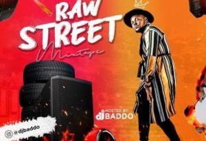 Dj Mix: Dj Baddo Raw Street Mix