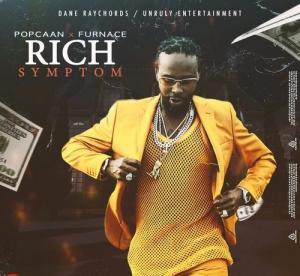 Popcaan – Rich Symptom ft. Furnace